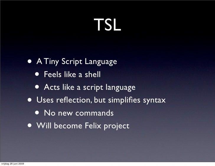 TSL                         • A Tiny Script Language                         • Feels like a shell                         ...