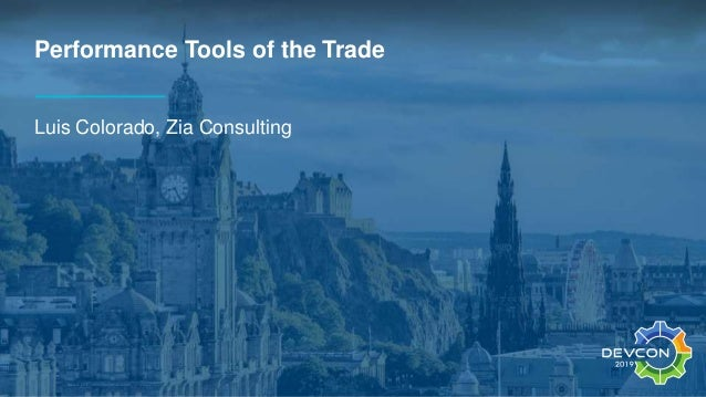 Performance Tools of the Trade Luis Colorado, Zia Consulting