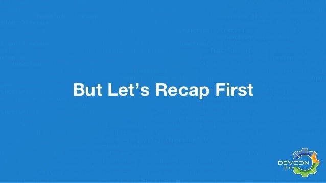 But Let's Recap First