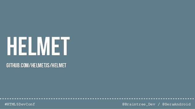 @Braintree_Dev / @SeraAndroid#HTML5DevConf Luscagithub.com/krakenjs/lusca