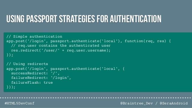@Braintree_Dev / @SeraAndroid#HTML5DevConf Passwordless Authmedium.com/@ninjudd/passwords-are-obsolete-9ed56d483eb