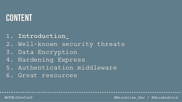 @Braintree_Dev / @SeraAndroid#HTML5DevConf 1. 12345 2. password 3. 12345 4. 12345678 5. qwerty bit.ly/1xTwYiA Top 10 Passw...
