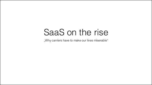 "SaaS on the rise ""Why carriers have to make our lives miserable"""