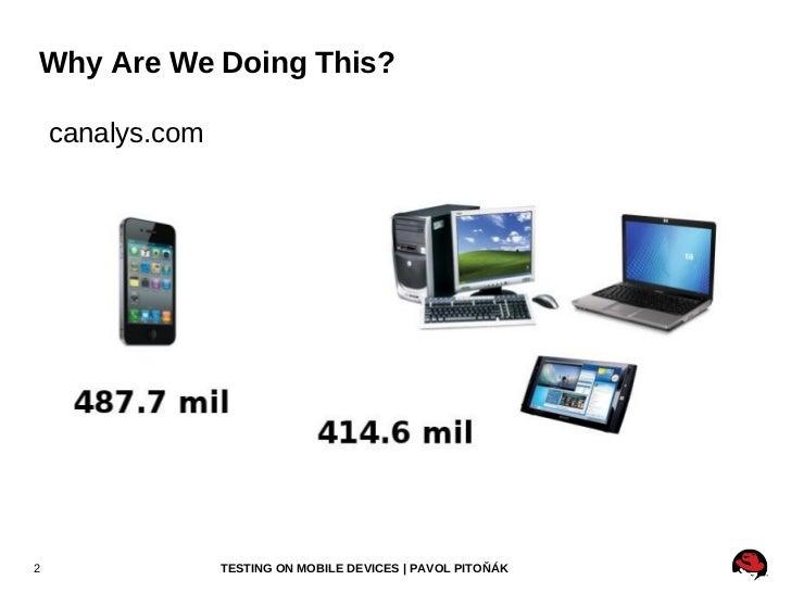 Why Are We Doing This? <ul><li>canalys.com </li></ul>
