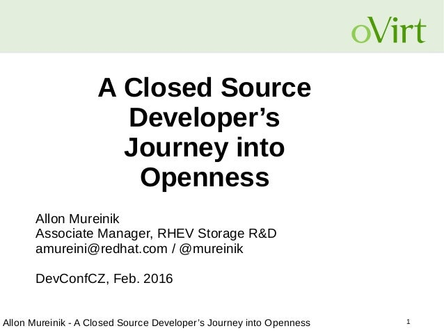 1Allon Mureinik - A Closed Source Developer's Journey into Openness A Closed Source Developer's Journey into Openness Allo...