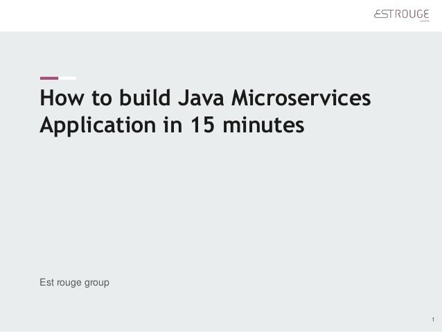 How to build Java Microservices Application in 15 minutes 1 Est rouge group