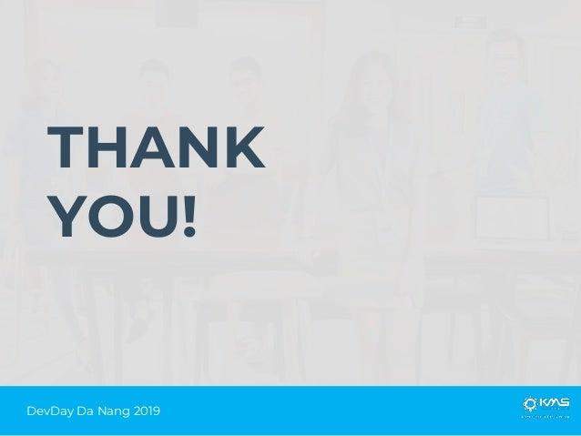 THANK YOU! DevDay Da Nang 2019