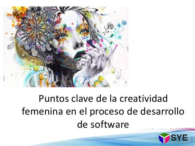 La Creatividad Femenina como punto clave en el proceso de desarrollo de Software Slide 3