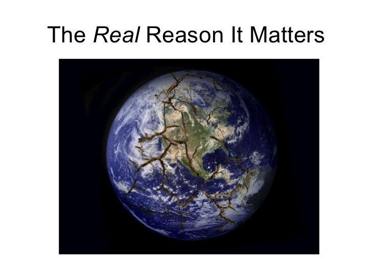 The  Real  Reason It Matters
