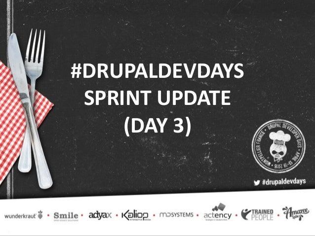 #DRUPALDEVDAYS  SPRINT UPDATE (DAY 3)