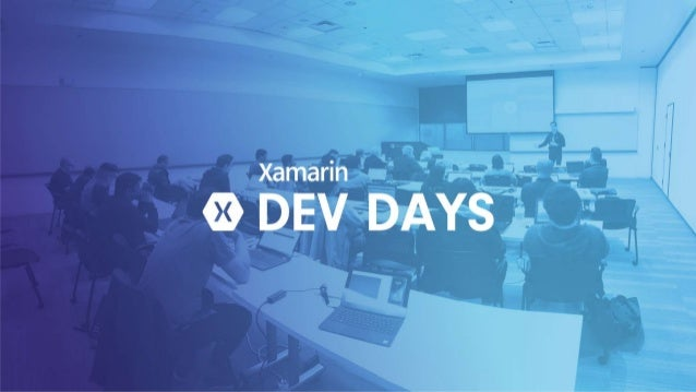 Slides, Demos, & Lab - Clone or Download: http://github.com/xamarin/dev-days-labs