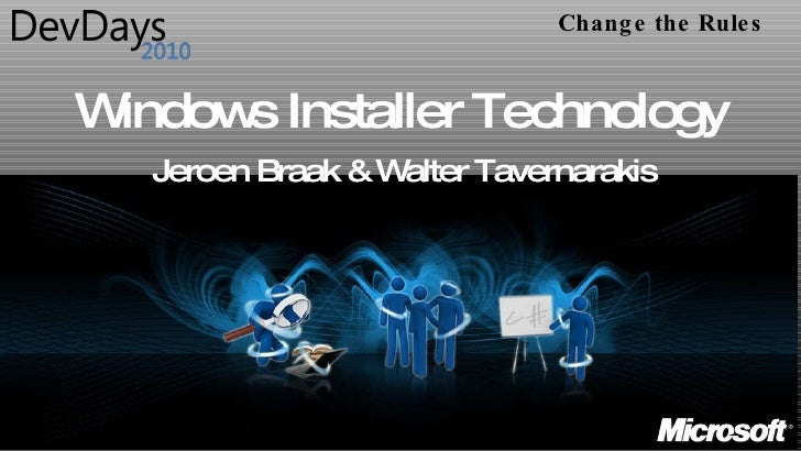 Windows Installer Technology Jeroen Braak & Walter Tavernarakis