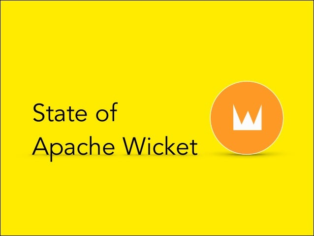State of  Apache Wicket