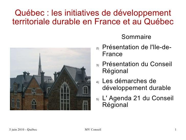 Québec : les initiatives de développement territoriale durable en France et au Québec <ul><li>Sommaire </li></ul><ul><li>P...