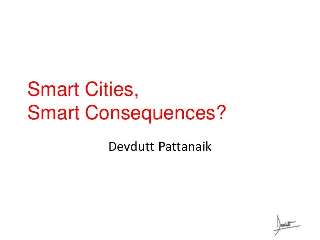Smart Cities, Smart Consequences? Devdutt Pattanaik