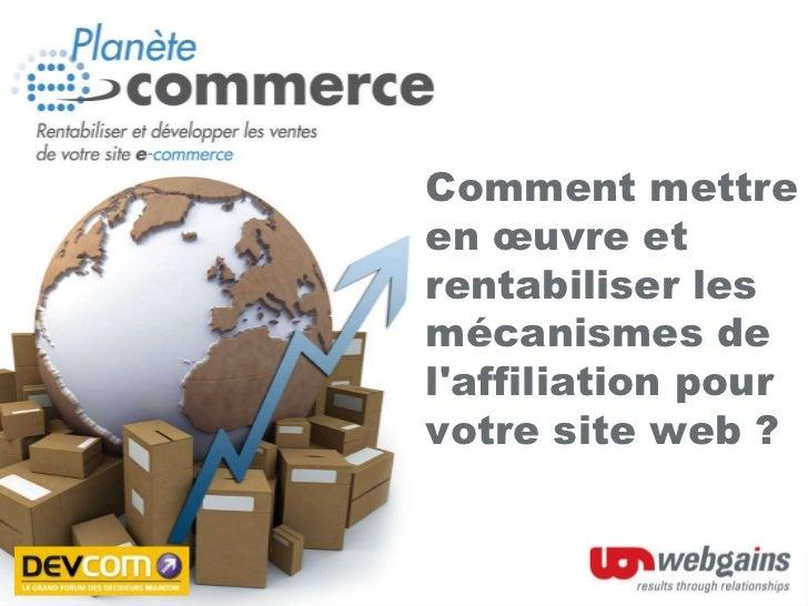 Comment mettreen œuvre etrentabiliser lesmécanismes delaffiliation pourvotre site web ?