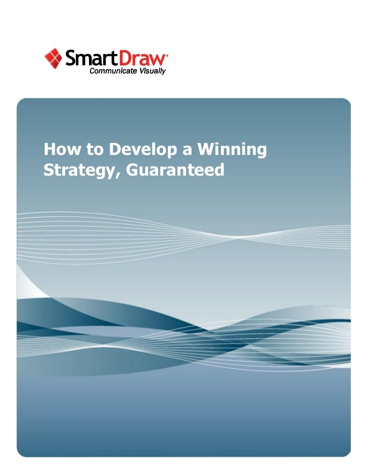 How to Develop a WinningStrategy, Guaranteed