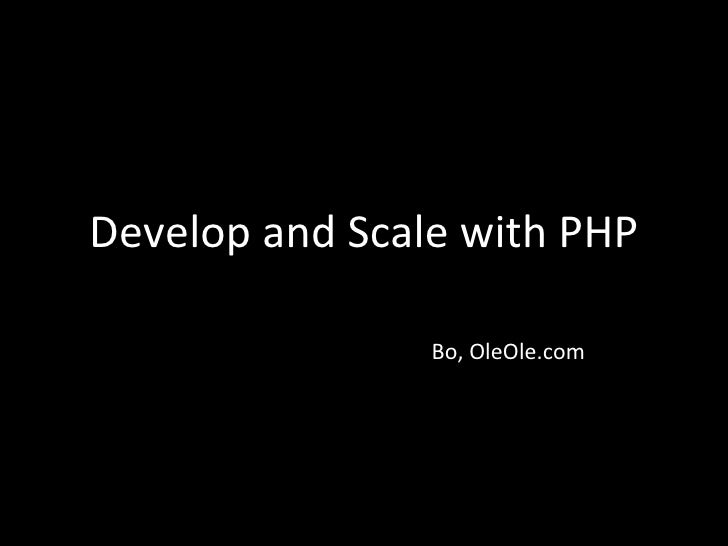 Develop and Scale with PHP Bo, OleOle.com