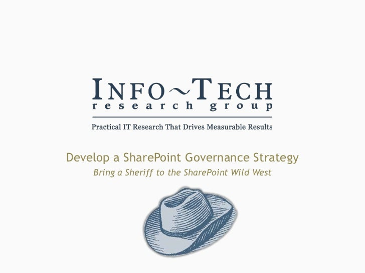 Develop a SharePoint Governance Strategy    Bring a Sheriff to the SharePoint Wild West