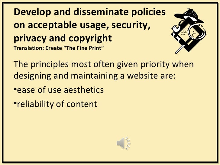 """Develop and disseminate policieson acceptable usage, security,privacy and copyrightTranslation: Create """"The Fine Print""""The..."""