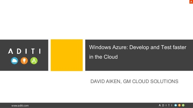 DAVID AIKEN, GM CLOUD SOLUTIONS  www.aditi.com