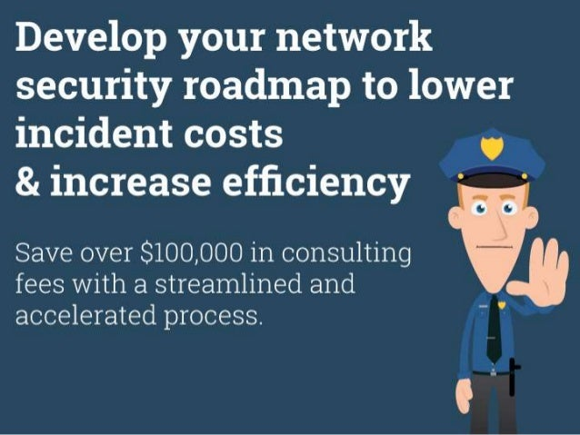 Project Title (This is infographic copy) Develop your network security roadmap to lower incident costs & increase efficien...