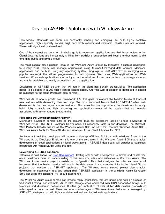 Develop ASP.NET Solutions with Windows AzureFrameworks, standards and tools are constantly evolving and emerging. To build...