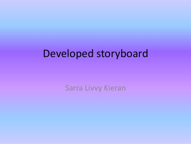 Developed storyboard Sarra Livvy Kieran