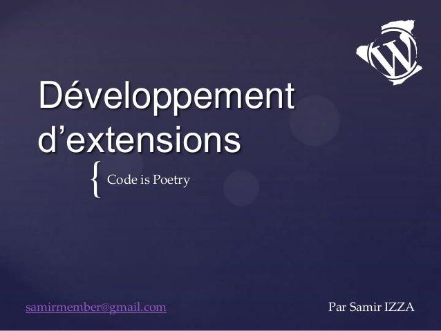 {Développementd'extensionsCode is Poetrysamirmember@gmail.com Par Samir IZZA