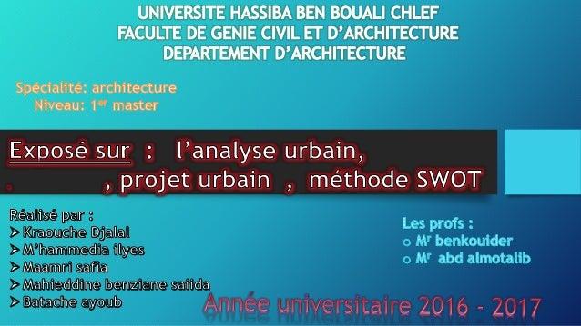 Plan de travaille • Introduction generale • Les approches et leur methodes • Definition de l analyse urbain • Démarche met...