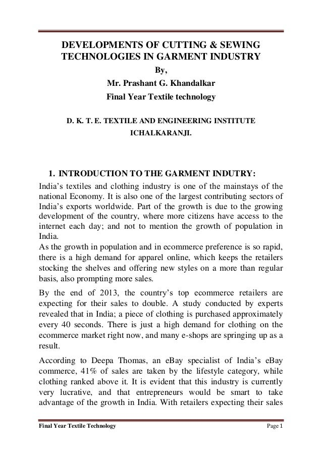 Final Year Textile Technology Page 1 DEVELOPMENTS OF CUTTING & SEWING TECHNOLOGIES IN GARMENT INDUSTRY By, Mr. Prashant G....