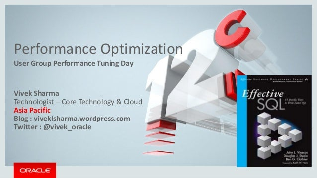 Copyright © 2014, Oracle and/or its affiliates. All rights reserved. | Performance Optimization User Group Performance Tun...