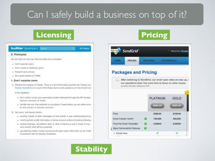 Can I safely build a business on top of it?  Licensing                   Pricing              Stability