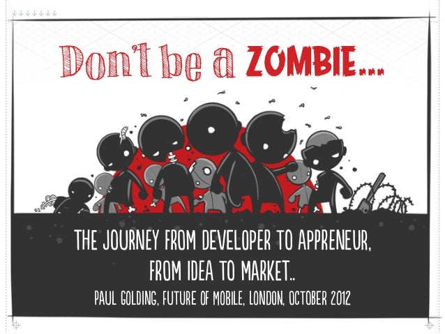 Don't be a Zombie...E oRny Frm DeeOpr To aPrnU,          Frm Ida To mrE..  L Ldn, Tue F bL...