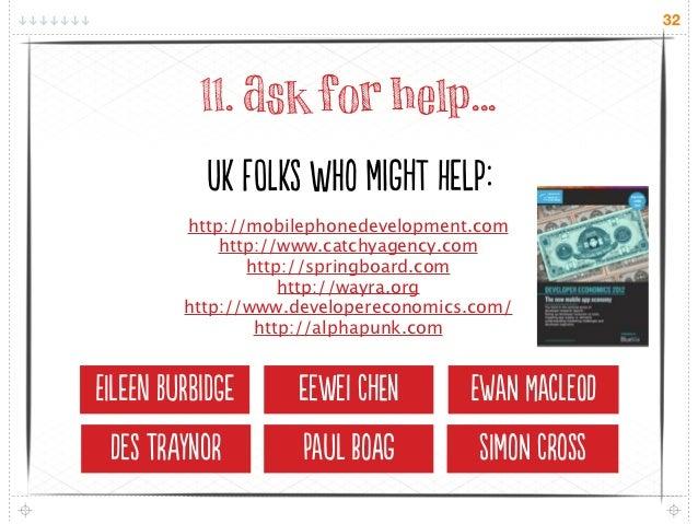 32           11. Ask for help...           u flS h mgT ep:         http://mobilephonedevelopment.com             ...