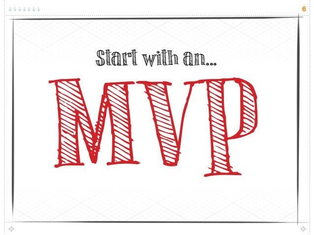 6MVPStart with an...