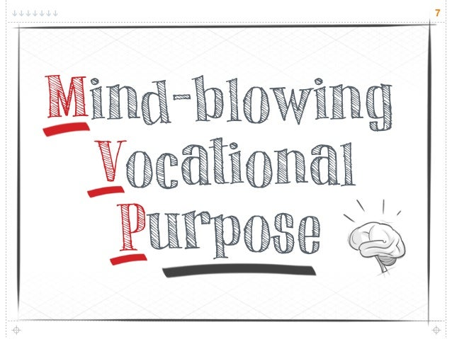 7Mind-blowing Vocational  Purpose