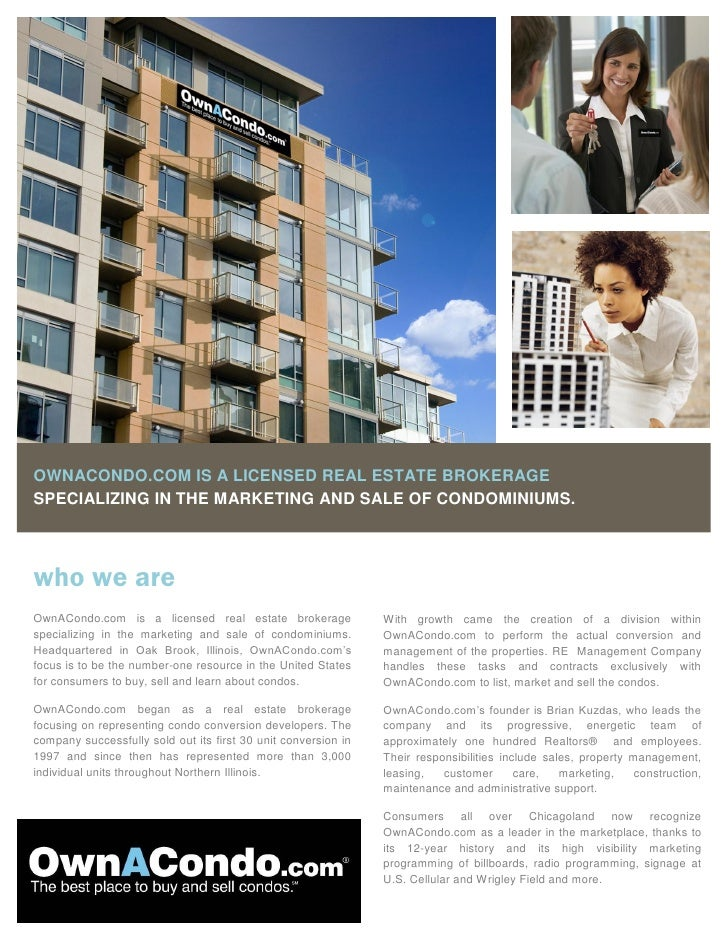 OWNACONDO.COM IS A LICENSED REAL ESTATE BROKERAGE SPECIALIZING IN THE MARKETING AND SALE OF CONDOMINIUMS.    who we are Ow...