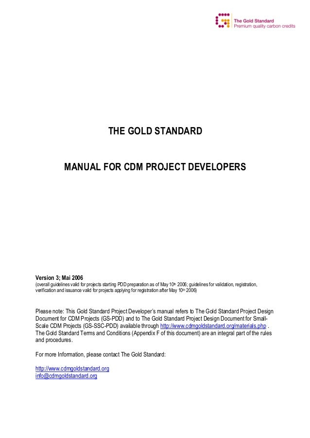 THE GOLD STANDARD MANUAL FOR CDM PROJECT DEVELOPERS  Version 3; Mai 2006 (overall guidelines valid for projects starting P...