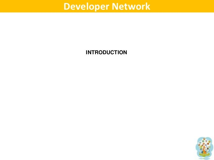 Developer Network<br />INTRODUCTION<br />