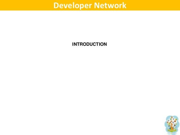 Developer Network<br />INTRODUCTION<br />