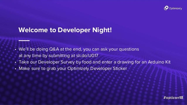 Developer Night - Opticon18 Slide 2