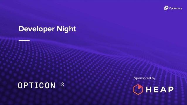Developer Night - Opticon18 Slide 3