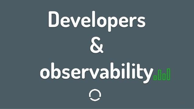 Developers & observability 1