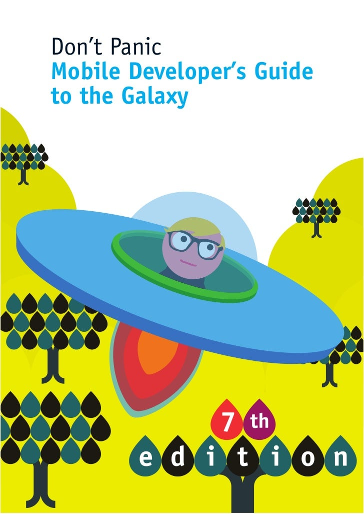 Don't PanicMobile Developer's Guideto the Galaxy