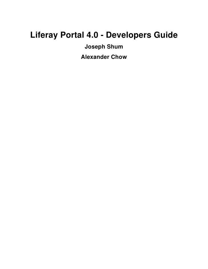 Liferay Portal 4.0 - Developers Guide             Joseph Shum            Alexander Chow