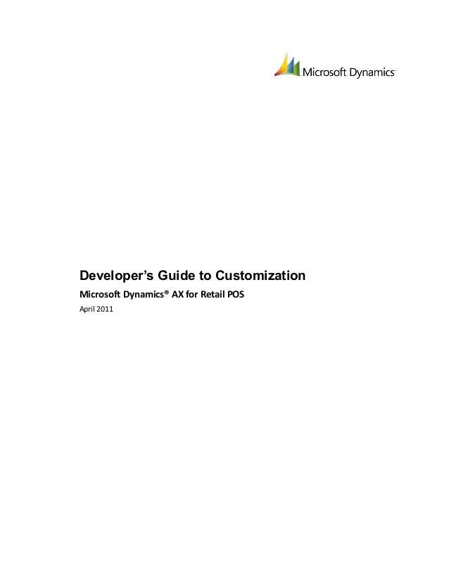 Developeru0027s Guide To CustomizationMicrosoft Dynamics® AX For Retail  POSApril 2011 ...