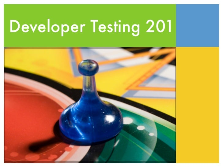 Developer Testing 201