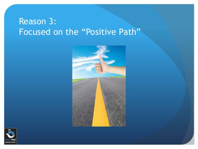 """Reason 3: Focused on the """"Positive Path"""""""