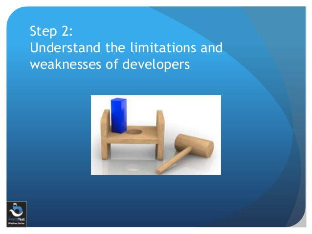 Step 2: Understand the limitations and weaknesses of developers